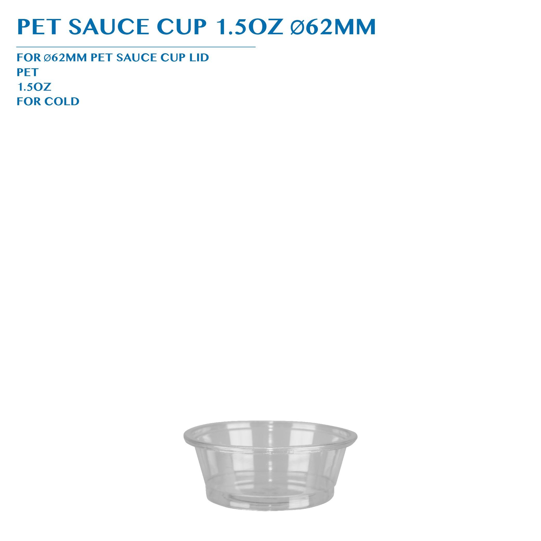 PRE-ORDER PET SAUCE CUP 1.5OZ Ø62MM PCS/CTN