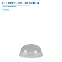 PRE-ORDER PET CUP DOME LID Ø78MM PCS/CTN